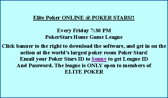 Text Box: Elite Poker ONLINE @ POKER STARS!!